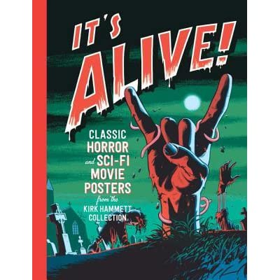 It's Alive!: Classic Horror and Sci-Fi Movie Posters from