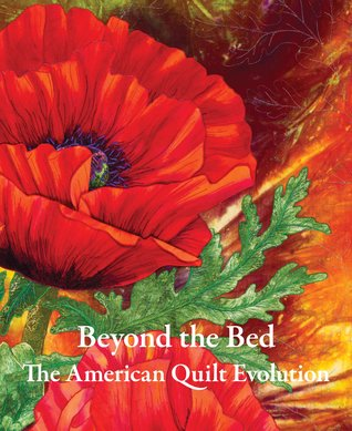 Beyond the Bed: The American Quilt Evolution Jean M. Burks
