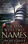 Book cover for The Man With Two Names (The Sertorius Scrolls, #1)