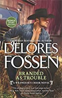 Branded as Trouble (Wrangler's Creek, #3)