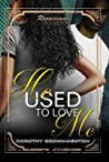 He Used to Love Me: Renaissance Collection