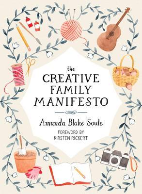 The Creative Family Manifesto: Encouraging Imagination and Nurturing