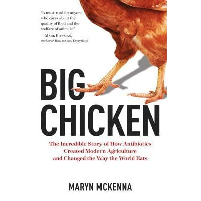 Big Chicken: The Incredible Story of How Antibiotics Created