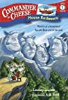 Mouse Rushmore (Commander in Cheese Super Special, #1)