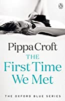 The First Time We Met (Oxford Blue, #1)