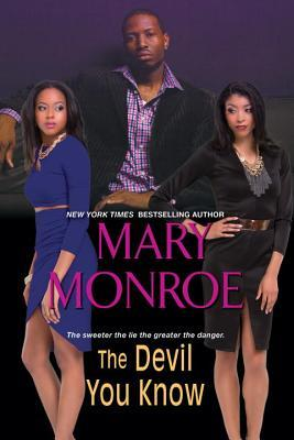 The Devil You Know by Mary Monroe