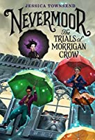 Nevermoor: The Trials of Morrigan Crow (Nevermoor #1)