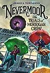 Nevermoor: The Trials of Morrigan Crow (Nevermoor #1)