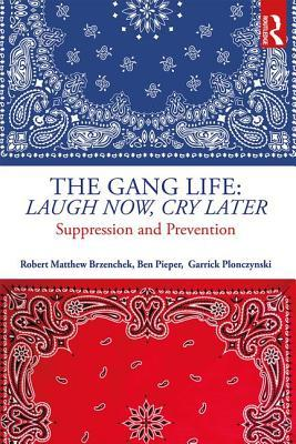The Gang Life Laugh Now, Cry Later Suppression and Prevention