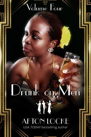 Drunk on Men by Afton Locke
