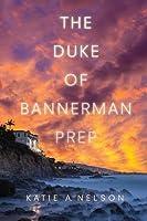 The Duke of Bannerman Prep