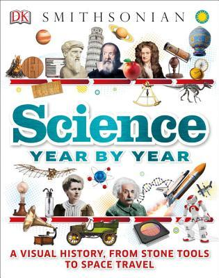 Science-Year-by-Year-A-Visual-History-From-Stone-Tools-to-Space-Travel