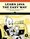Learn Java the Easy Way by Bryson Payne