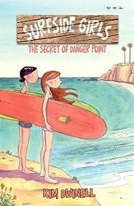 The Secret of Danger Point (Surfside Girls, #1)