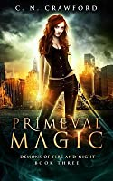 Primeval Magic: An Urban Fantasy Novel