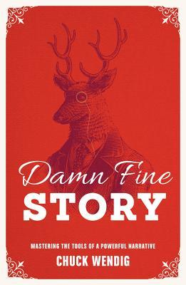 Damn Fine Story by Chuck Wendig