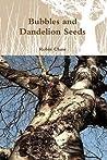 Bubbles and Dandelion Seeds