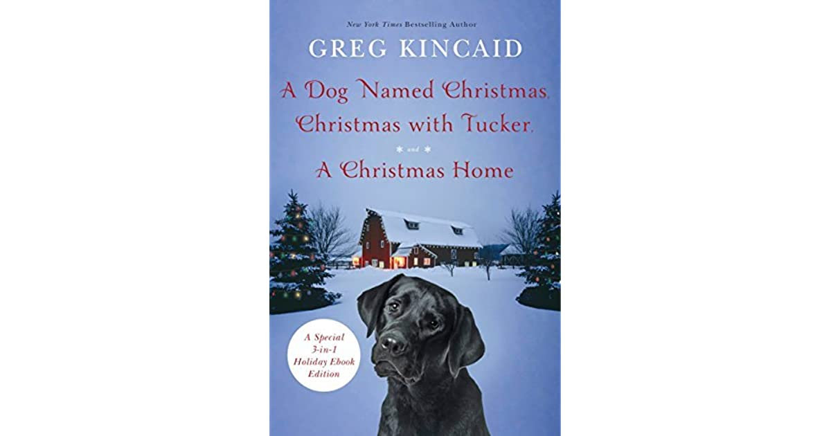 Christmas With Tucker.A Dog Named Christmas Christmas With Tucker And A