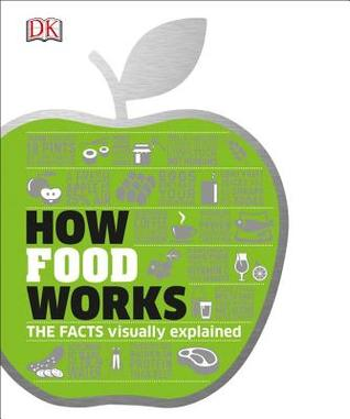 How Food Works by DK Publishing