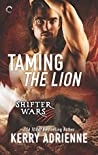 Taming the Lion (Shifter Wars #3)