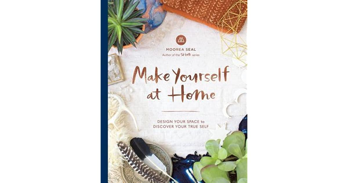 Make Yourself At Home Discover Your Style And Transform