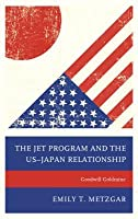 The Jet Program and the Us-Japan Relationship: Goodwill Goldmine
