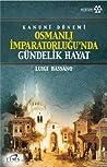Kanuni Dönemi Osmanlı İmparatorluğu'nda Gündelik Hayat ebook download free