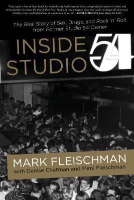 Inside Studio 54: The Real Story of Sex, Drugs, and Rock 'n' Roll