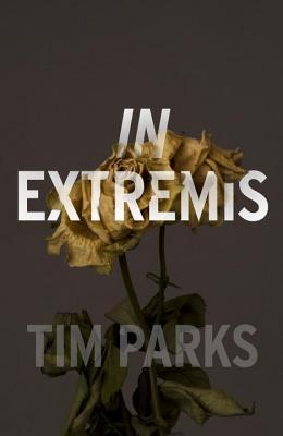 In Extremis by Tim Parks
