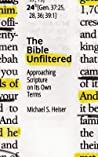 The Bible Unfiltered by Michael S. Heiser
