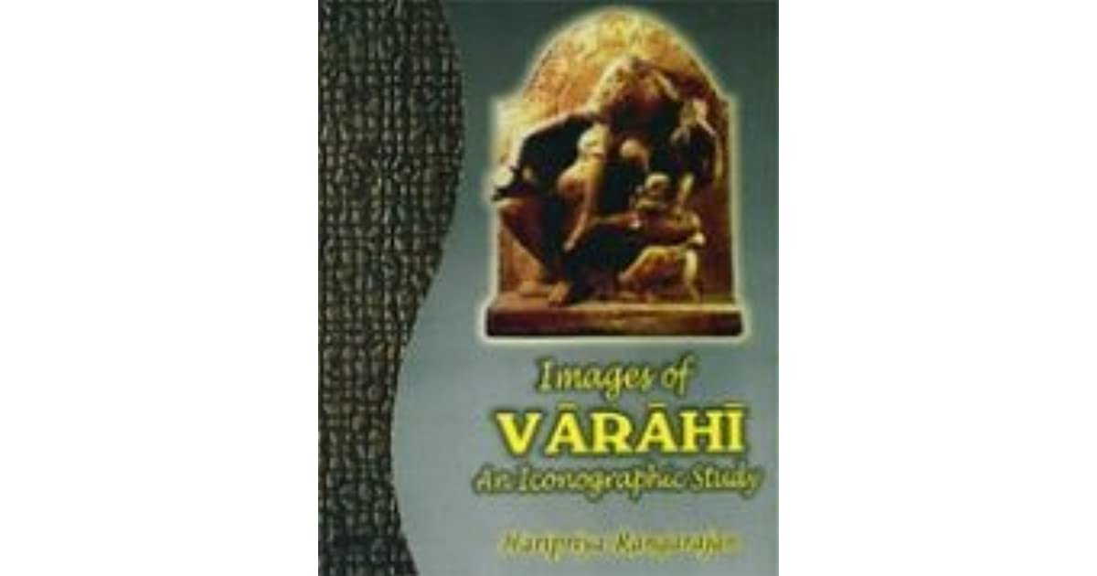 Images of Varahi: An Icongraphic Study by Jaripriya Rangarajan