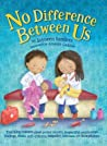 No Difference Between Us: Teach Children about Gender Equality, Respectful Relationships, Feelings, Choice, Self-Esteem, Empathy, Tolerance