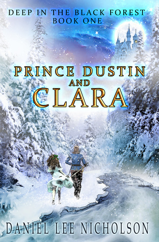 Prince Dustin and Clara: Deep in the Black Forest (Prince Dustin and Clara, #1)