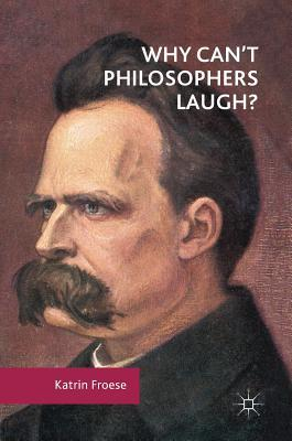 Why Can't Philosophers Laugh