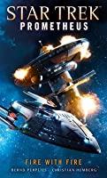 Fighting Fire with Fire (Star Trek - Prometheus, #1)