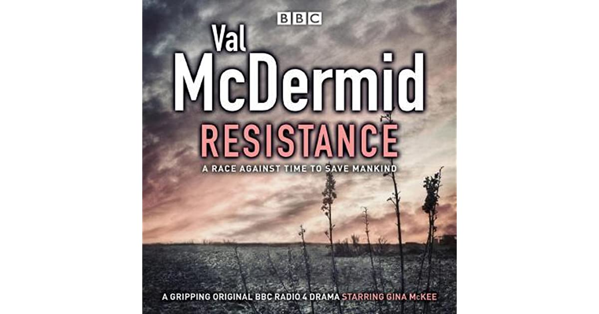 Resistance: BBC Radio 4 full-cast drama by Val McDermid