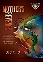 Mother's Revenge: A Dark and Bizarre Anthology of Global Proportions