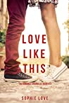 Love Like This (The Romance Chronicles, #1)