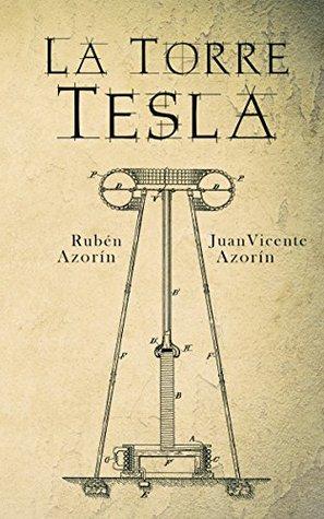 Reseña del libro La torre Tesla, de Rubén Azorín y Juan Vicente Azorín