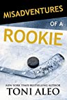 Misadventures of a Rookie by Toni Aleo