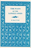 Ways of the Lonely Ones: A Collection of Mystical Allegories