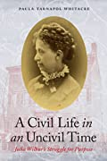 A Civil Life in an Uncivil Time: Julia Wilbur's Struggle for Purpose