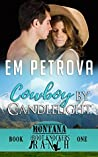 Cowboy by Candlelight (Boot Knockers Ranch Montana, #1)
