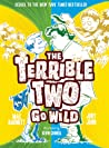 The Terrible Two Go Wild (The Terrible Two, #3)
