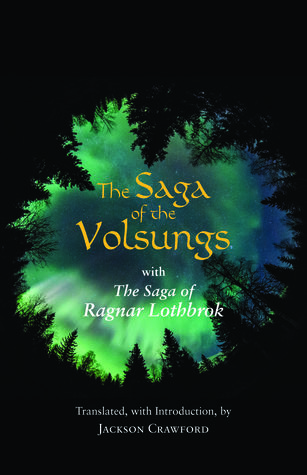 The Saga of the Volsungs, with the Saga of Ragnar Lothbrok