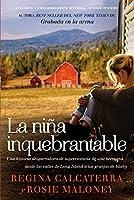 La niña inquebrantable: Una historia desgarradora de supervivencia de una hermana desde las calles de Long Island a las granjas de Idaho