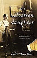 The Velveteen Daughter: A Novel