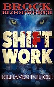 Shift Work (Kilhaven Police #1)