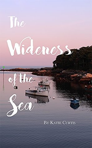 The Wideness of the Sea
