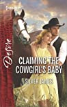 Claiming the Cowgirl's Baby (Red Dirt Royalty, #6)